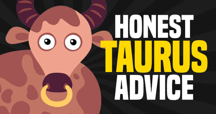 Taurus Advice