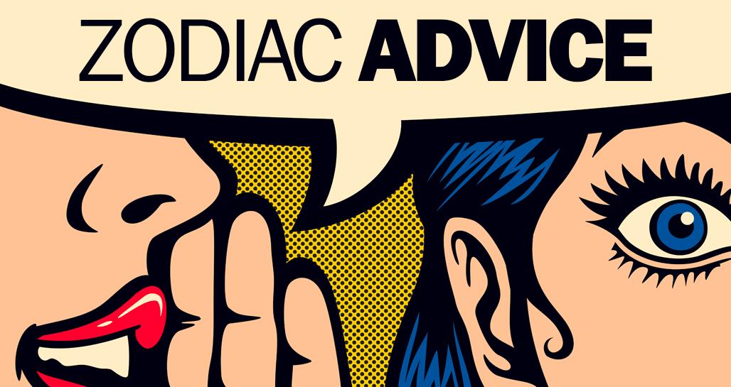 Zodiac life advice